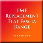 FMF - Replacement Flat Fascia Range